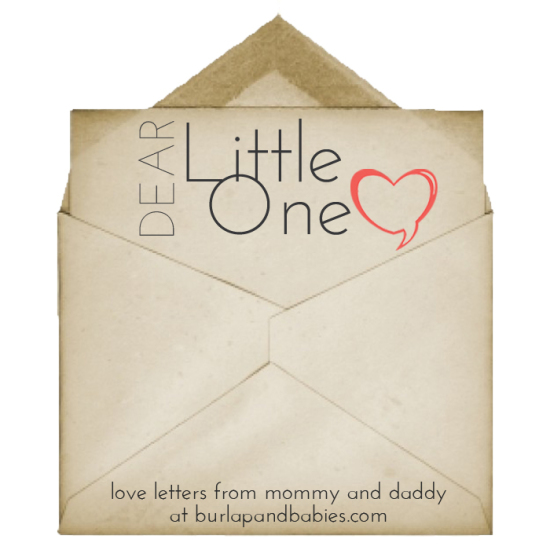 Dear Little One | love letters from mommy and daddy