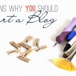 Why You Should Start a Blog + So Much More!