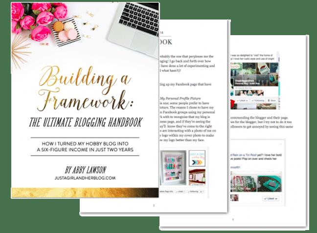 Building a Framework: The Ultimate Blogging Handbook from JustaGirlandHerBlog.com