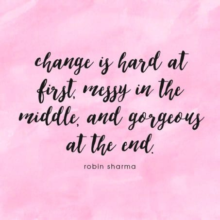 Change is hard but SO good!