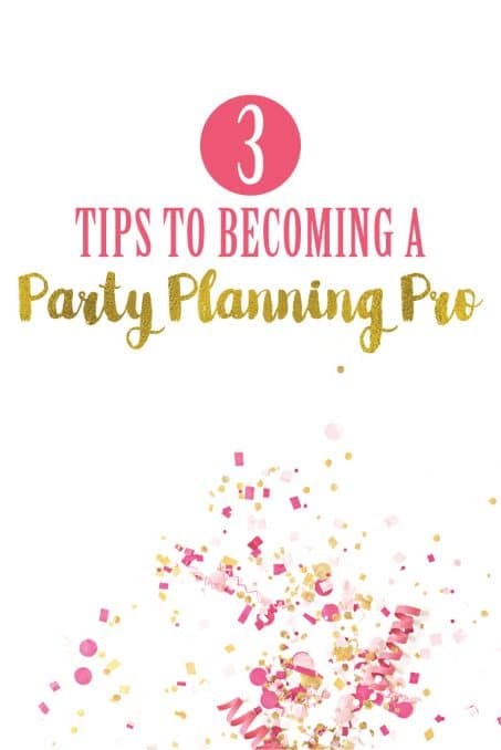 Do you feel overwhelmed with all the party ideas and don't know where to start? Read how these 3 tips will help you in becoming a party planning pro!