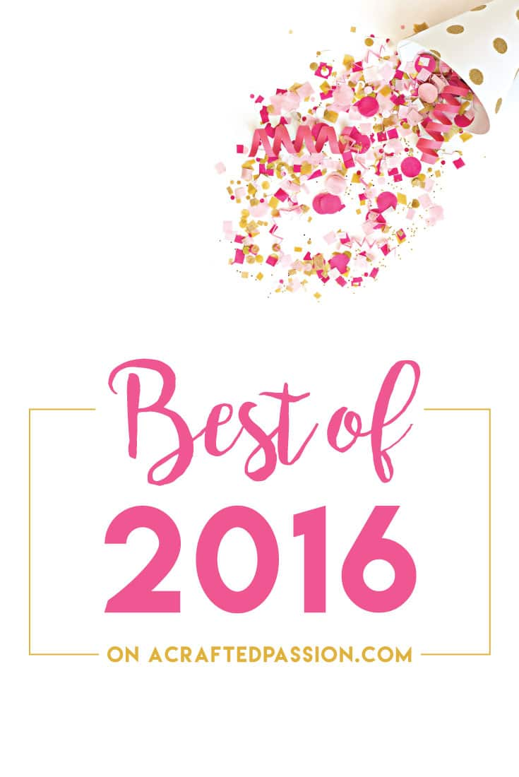 What a year 2016 was for A Crafted Passion!! Check out the top 10 most popular posts, some highlights, and some things I never want to forget!