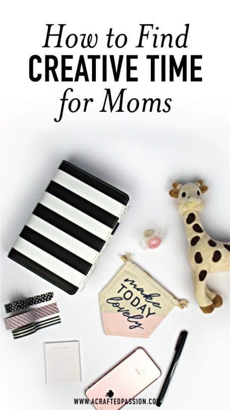 How to Find Creative Time for Moms pinnable image